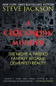 A Clockwork Murder: The Night A Twisted Fantasy Became A ...