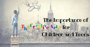 The Importance Of Creative Arts For Children And Teens