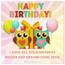 Happy Birthday Card I hope all your birthday wishes and dreams e true