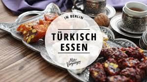 11 restaurants in denen ihr authentisch türkisch essen