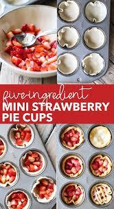 5 Ingre nt Mini Strawberry Pie Cups