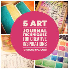 5 Art Journal Techniques For Creative Inspirations