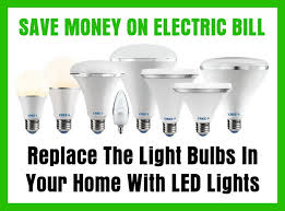 replace incandescent light bulbs in your home with led lights to