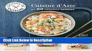 cuisine d asie cuisine d asie en 80 recettes testã es 10 techniques
