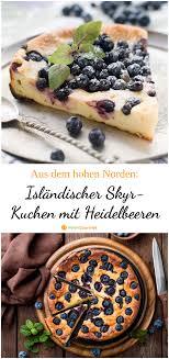 nordisch köstlich isländischer skyrkuchen mit heidelbeeren