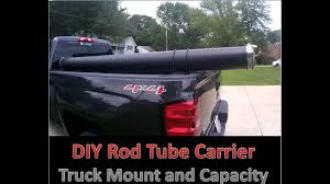 100 Truck Tubes DIY Rod Tube And Mount YouTube