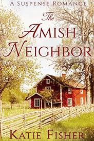 The Amish Neighbor A Suspense Romance Country Mysteries Book 8 By