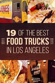 19 Of The Best Food Trucks In Los Angeles | Food Truck, Los Angeles ...