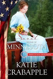 Sarah Bride Of Minnesota American Mail Order Brides Series Book 32 By