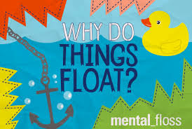 Sinked Meaning In Hindi by Why Do Things Float In Water Mental Floss