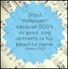 Praise The Lord For Is Good Sing Praises Unto His Name