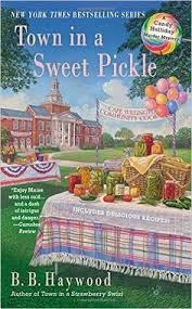 Town In A Sweet Pickle Candy Holliday Murder Mystery BB Haywood 9780425252635