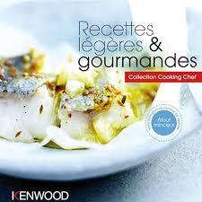livre de cuisine cooking chef livre de recettes cooking chef recettes légères et gourmandes la