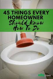 homeowner repairs 45 things every homeowner should