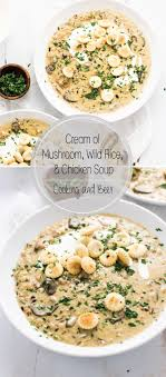 Cream Of Mushroom Wild Rice And Chicken Soup