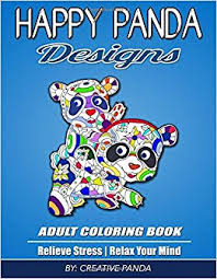 Happy Panda Designs Adult Coloring Book Relieve Stress Relax Your Mind And Creatively Color Wildlife Animals Mandala Scenic Flowers Swirls