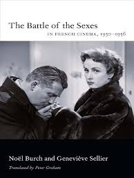 Battle Of The Sexes In French Cinema 1930 1956 By Noel Burch Genevieve Sellier