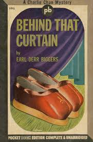 Behind that Curtain A Charlie Chan Mystery Earl Derr Biggers