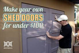 how to make garden shed doors woodworking for mere mortals