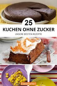 kuchen ohne zucker kuchen ohne zucker gesunde kuchen