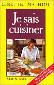je sais cuisiner ginette mathiot amazon fr je sais cuisiner plus 2000 recettes ginette mathiot