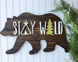 Woodland Stay Wild Bear Wood Sign