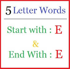 Five letter words starting with E and ending in E