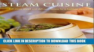 100 Cuisine Steam PDF Full Steam Ahead With 100 Delicious Recipes For A Healthier Diet Popular Online