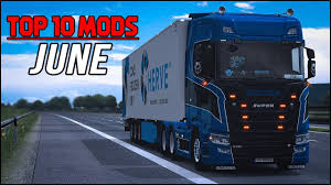 TOP 10 ETS2 Mods Of June 2018 | Euro Truck Simulator 2 (ETS2 1.31 ...