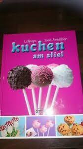 details zu lollipops kuchen am stiel backbuch ideen leckere rezepte backen für kinder neu