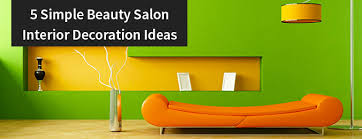 Beauty Salon Decor Ideas Pics by 5 Simple Beauty Salon Interior Decoration Ideas