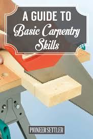 basic carpentry skills guide for homesteaders carpentry