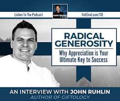 100 John Elrod RADICAL GENEROSITY Why Appreciation Is Your Key To Success