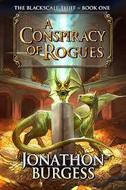 A Conspiracy Of Rogues The Blackscale Thief Book 1 By Burgess Jonathon