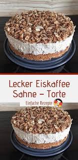 eiskaffee sahne torte kuchen und torten rezepte