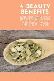Unsalted Pumpkin Seeds Benefits by Pumpkin Seed Oil Benefits Pumpkin Seed Oil Seed Oil And Health