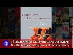 grand livre de cuisine d alain ducasse le grand livre de cuisine d alain ducasse desserts et pâtisserie