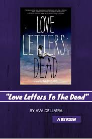 Love Letters To The Dead By Ava Dellaira A Review