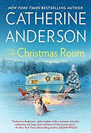 The Christmas Room By Catherine Anderson Cam Is Loving Life In Montana With His Mom Maddie And Teenaged Son Caleb