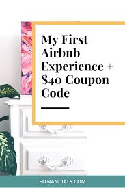 My First AirBNB Experience + $40 Coupon Code Airbnb Coupon Code 2019 Promo Codes And Discounts Home 100 Off Airbnb Coupon Code How To Use Tips November Travel Hacks Get 45 Off Your Free Save 25 Instantly Get Us 30 Credit With An Existing Account 55 Discount Promos Air Bnb Promo Code Lasend Black Friday For Airbnb Uk Garage Clothing Coupons March 2018 47 That Works Charlie On 8 Coupons Offers Verified 11 Minutes Ago Coupon Hibbett Sports