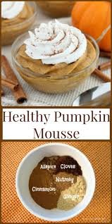 Pumpkin Desserts Easy Healthy by Pumpkin Mousse Healthy Ideas For Kids
