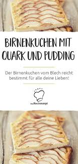 birnenkuchen mit quark und pudding