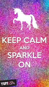 Keep Calm And Sparkle On Be A Unicorn