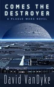 Plague Wars Book Series Comes The Destroyer