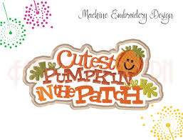 Pumpkin Patch Caledonia Il For Sale by Cutest Pumpkin In The Patch Embroidery Design Halloween Machine
