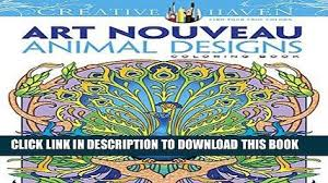 Download Dover Creative Haven Art Nouveau Animal Designs Coloring Book Adult