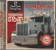 ROCKABILLYshop | CD - Don Diego Trio - Roadhouse Stomp | Purchase Online Steve Albini Big Black Look Back On Songs About Fking Rolling Truck Driving Sam By The Willis Brothers Pandora Trucking Shortage Drivers Arent Always In It For Long Haul Npr Nashville Country Singers Best 2018 Whitey Morgan Top 10 Trucks Gac Nations Favourite Feelgood Driving Songs Revealed Steam Community Guide How To Add Music Euro Simulator 2 Unique Jim Carter Partsdef Auto Def Suphero Hulk Drives Garbage Truck L Fun Cartoon Nursery Rhyme Once Sexy Now Obsolete Decline Of American Trucker Culture Readers Picks Travel All Time Cnn Travel