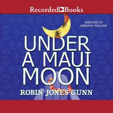 Under A Maui Moon Audiobook By Robin Jones Gunn