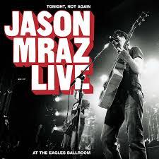 Rocket Smashing Pumpkins Live by Tonight Not Again Jason Mraz Live At The Eagles Ballroom Jason