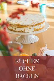 schneller einfacher kuchen ohne backen fruchtiger kuchen